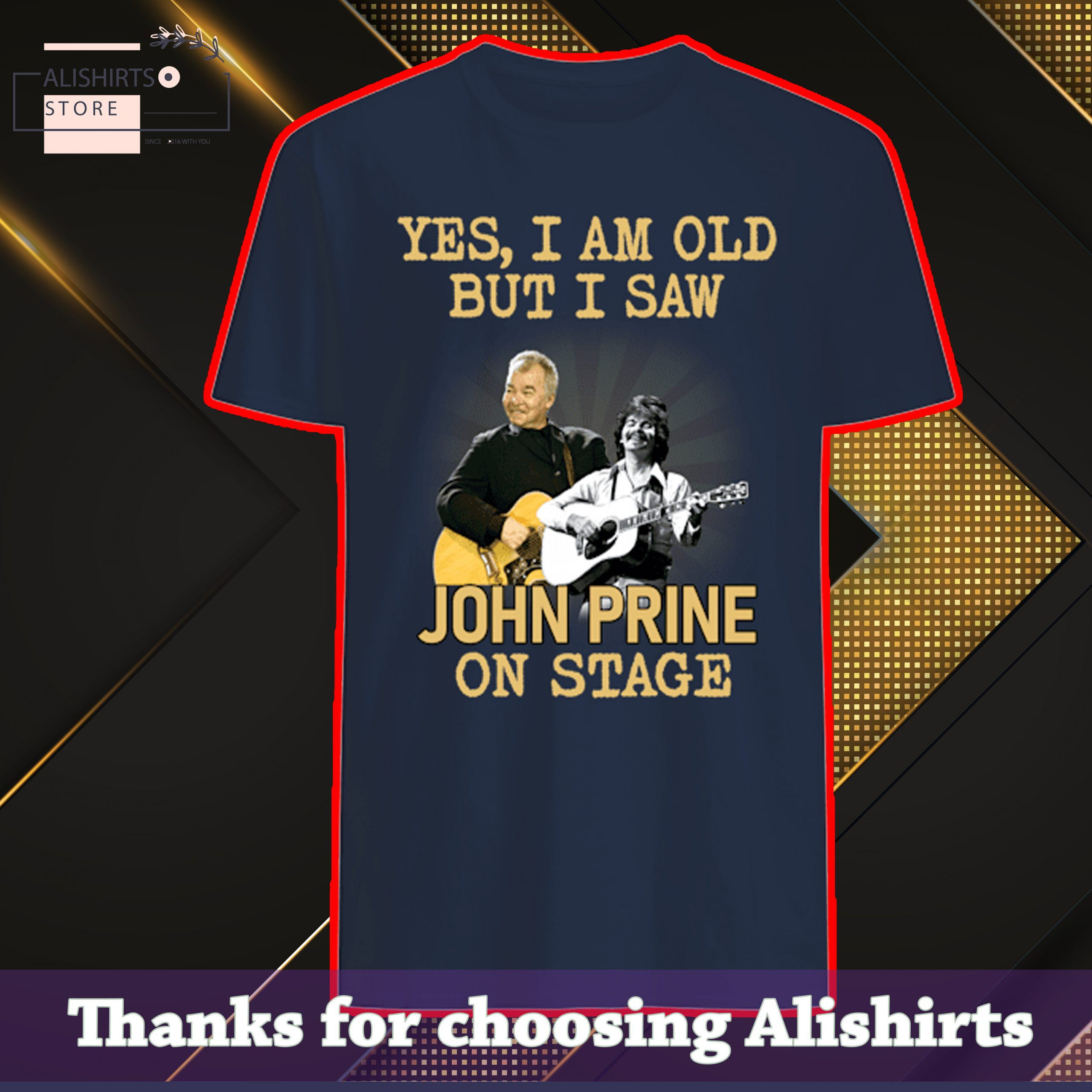 Yes I am old but I saw John Prine on stage Shirt, Hoodie, Tanktop