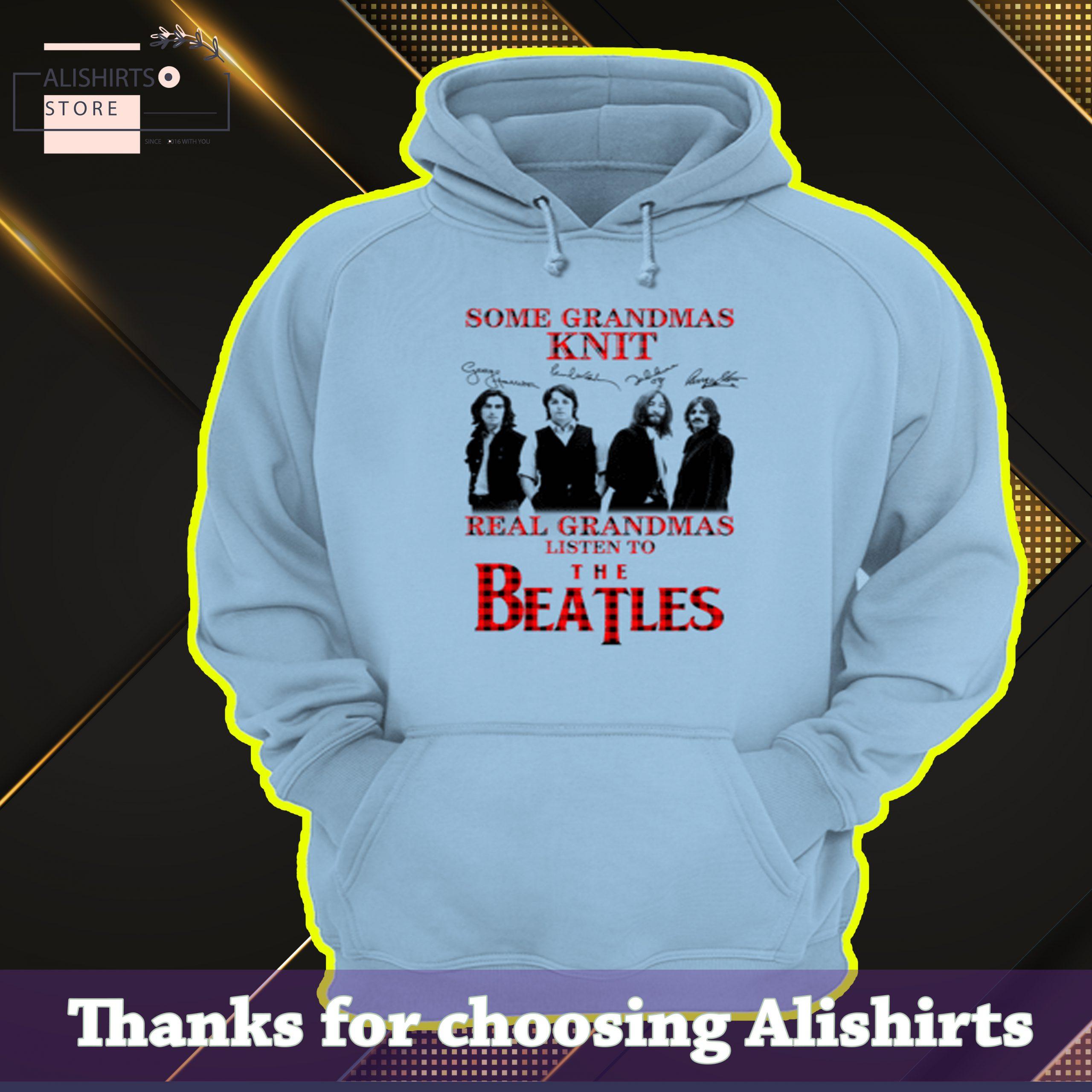 Some grandmas knit real grandmas listen to The Beatles signature Shirt, Hoodie, Tanktop