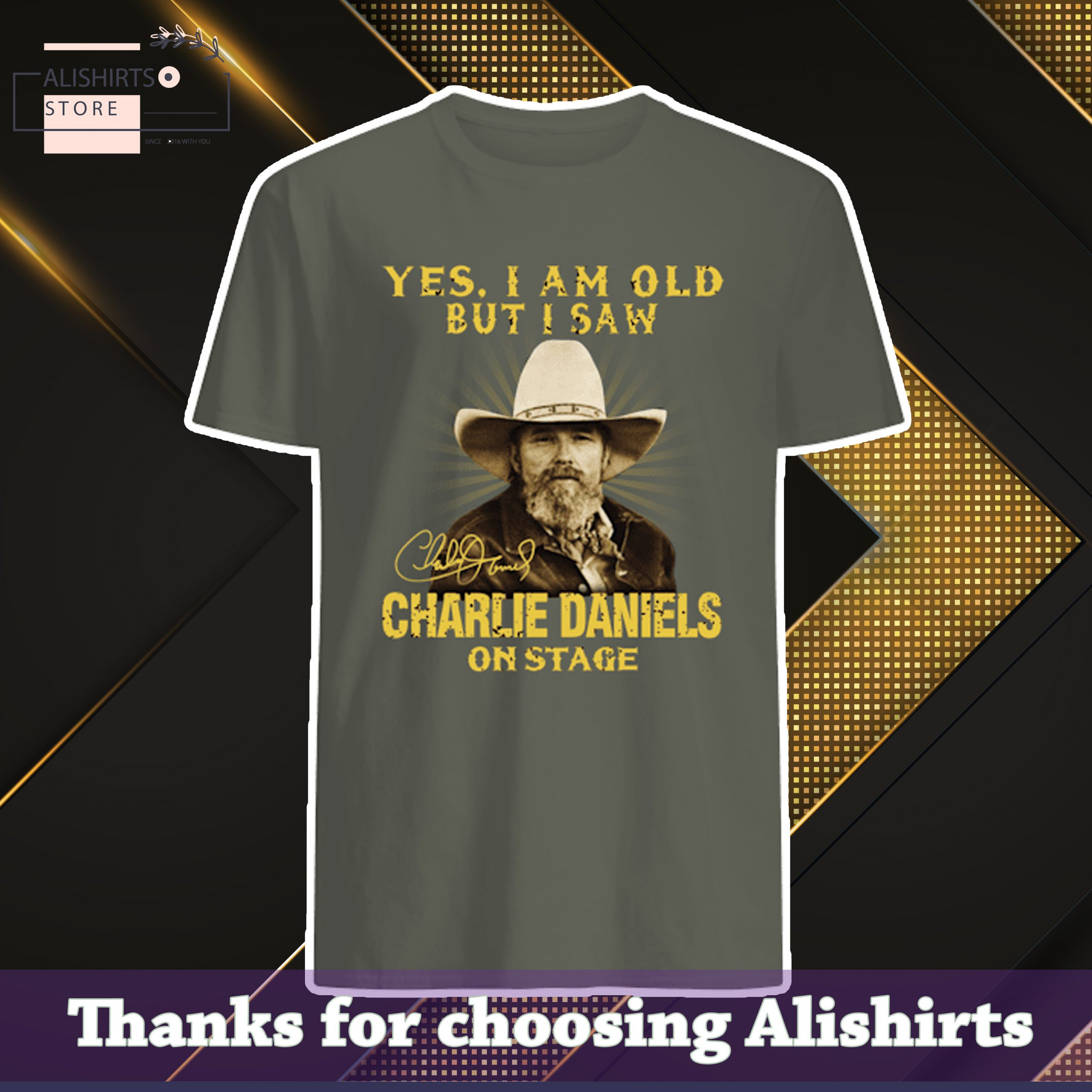 Yes im old but i saw Charlie Daniels on stage shirt