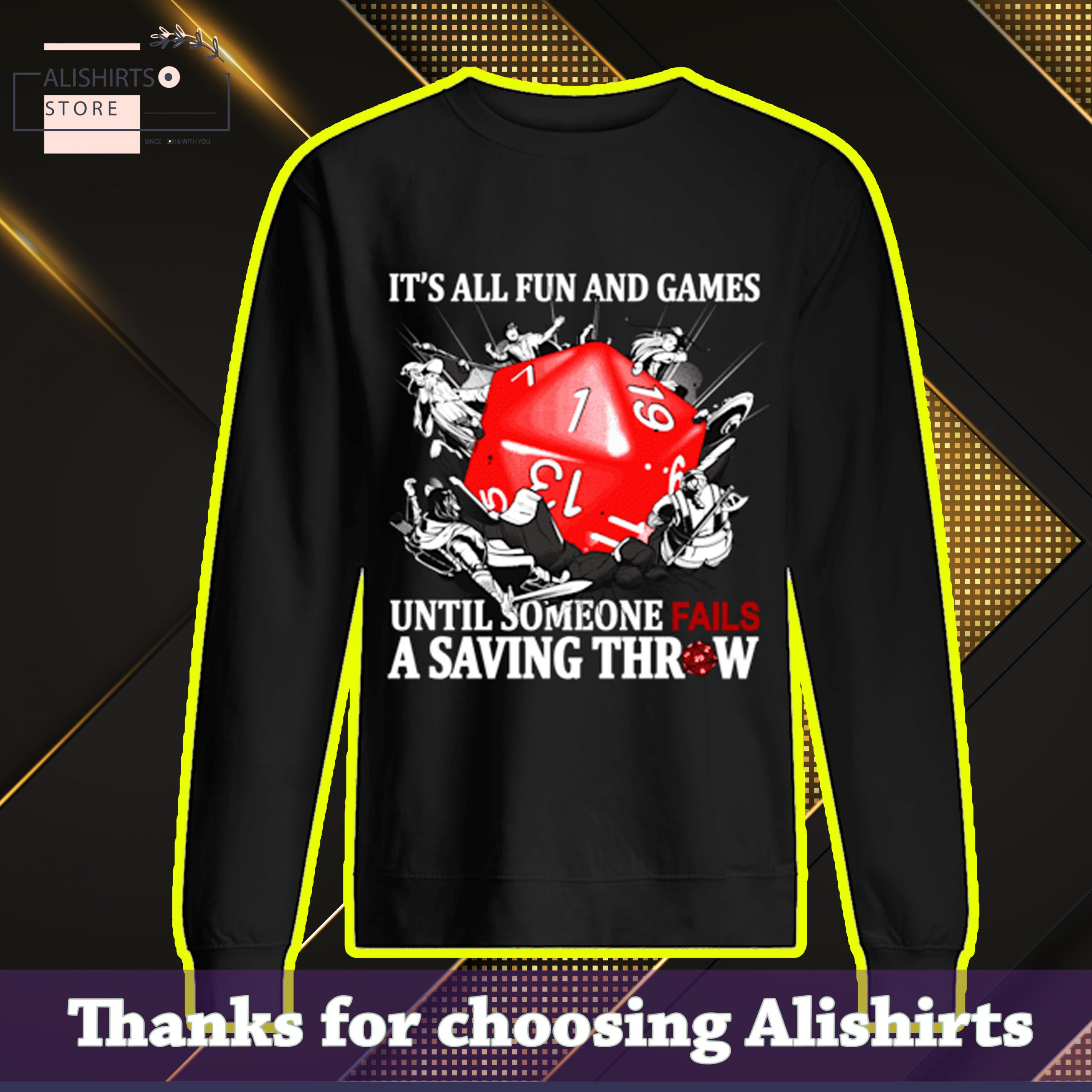 t's all fun and games until someone fails a saving throw Shirt, Hoodie, Tank Top