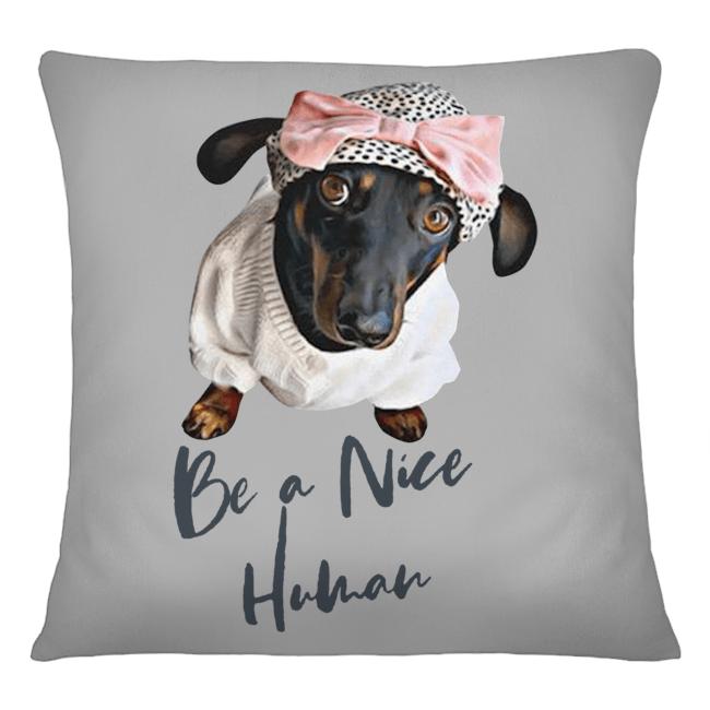 The Savvy Dachshunds Matilda be a nice human Pillow
