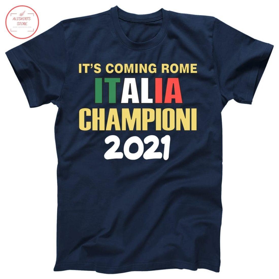 It's Coming Rome Italia Championi 2021 Shirt