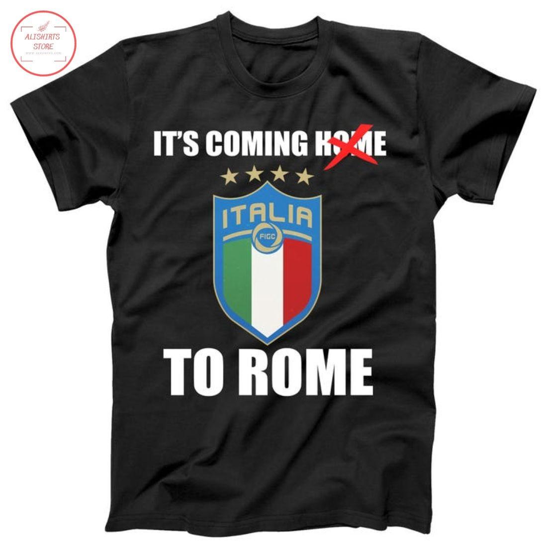 It's Coming To Rome 2021 Italia Champions Shirt