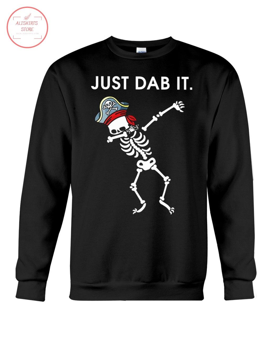 Just Dab It Skeleton Pirate Shirts