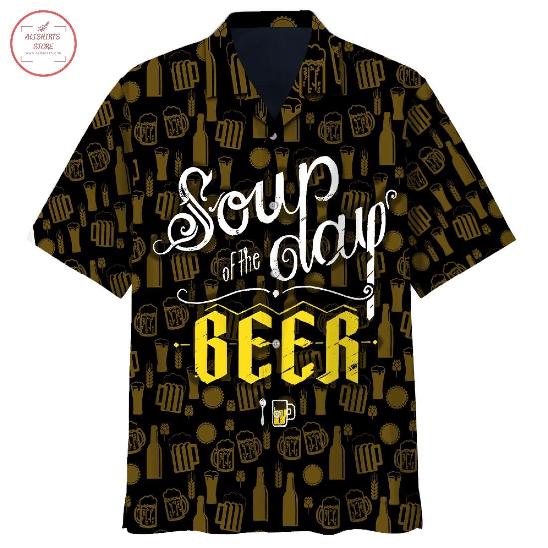 Soup of the day Beer Hawaiian Shirt