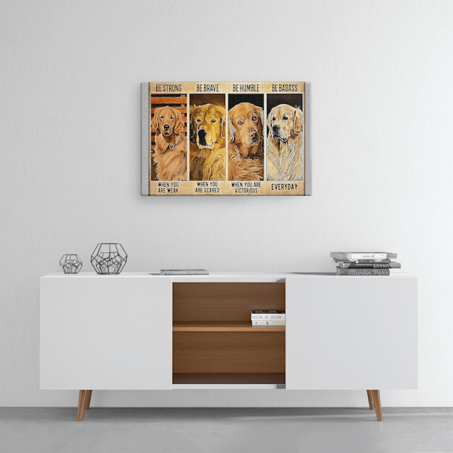 Golden retriever be strong be brave be humble be badass Canvas