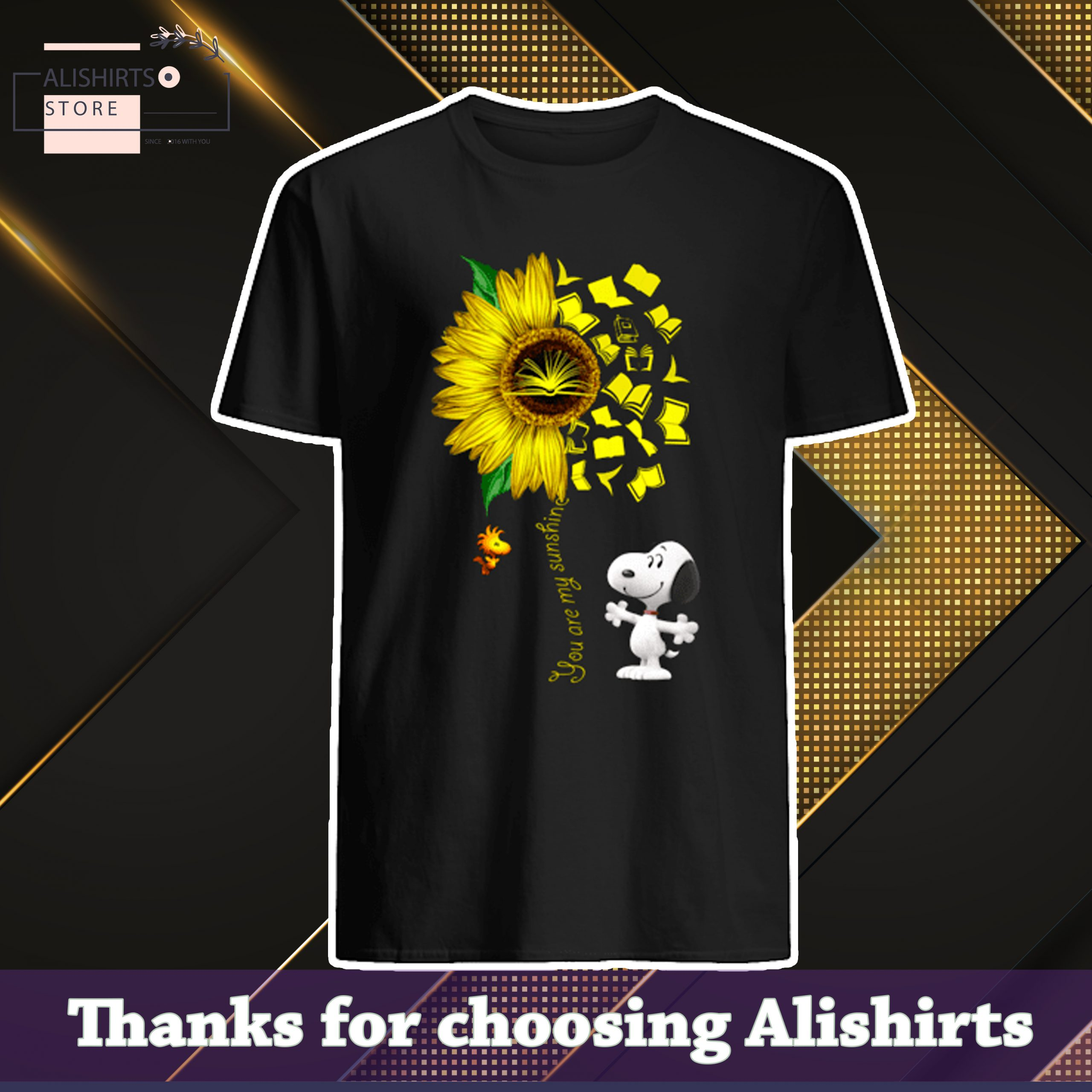 You Are My Sunshine Snoppy Books Shirt