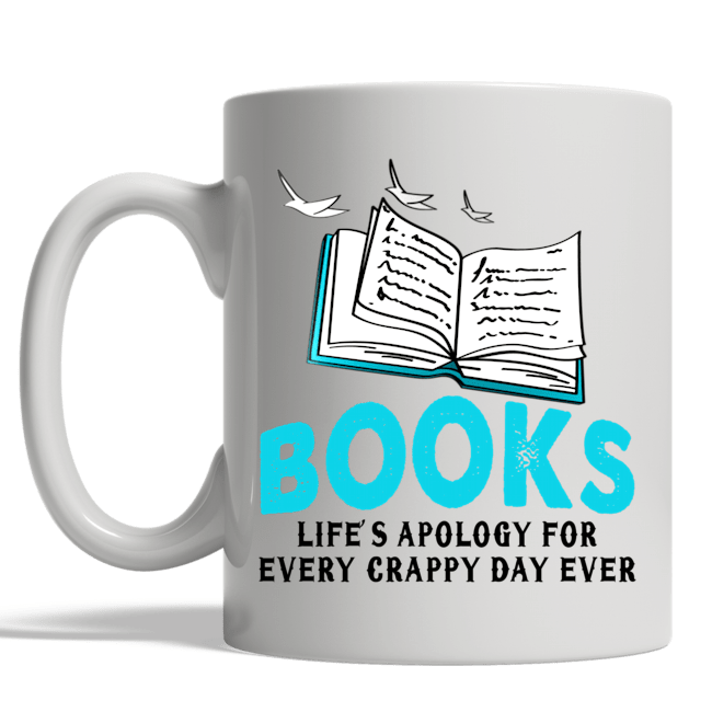 Books Lifes Apology For Every Crappy Day Ever White Mug