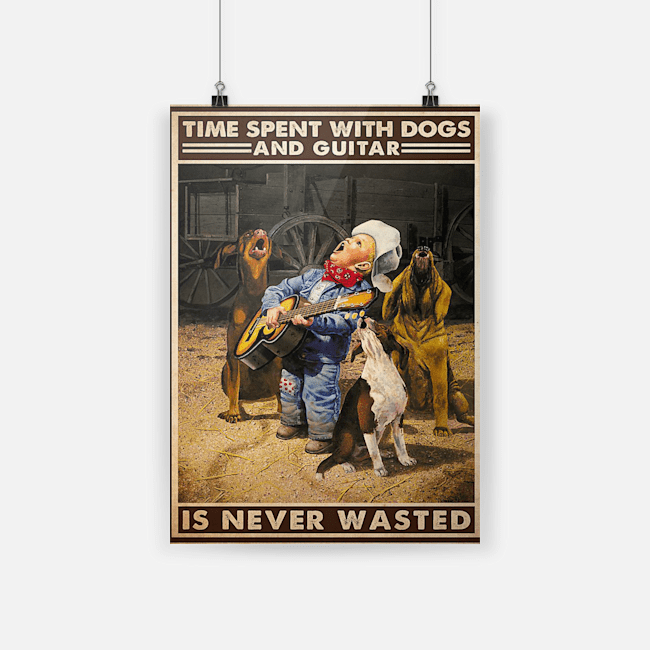 Time spent with guitars and dogs is never wasted vertical poster