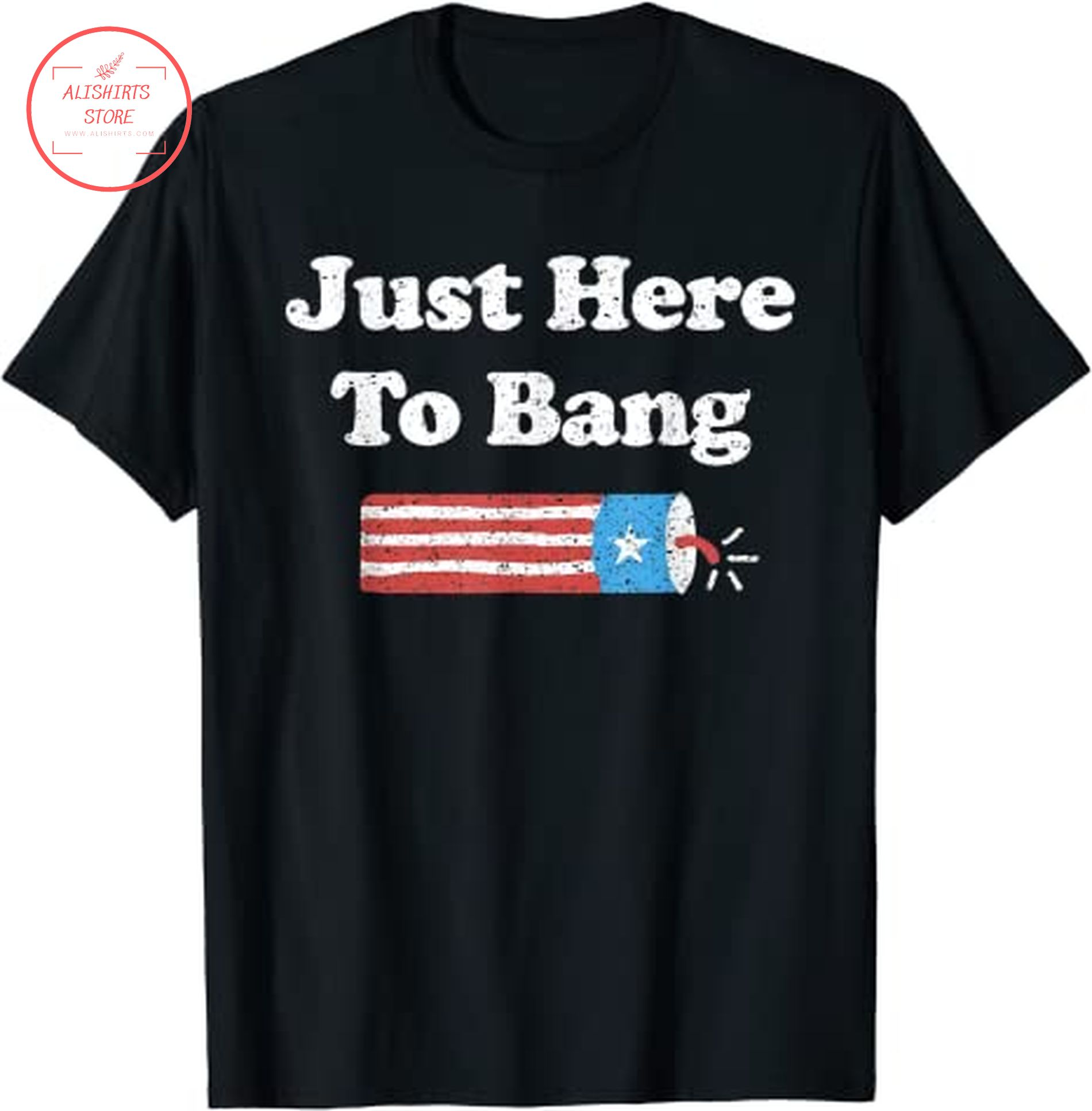 4th of July Just here to bang shirt