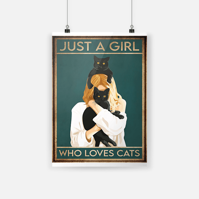 Black Cat Just A Girl Who Loves Cats Girl Hugging The Cat Poster