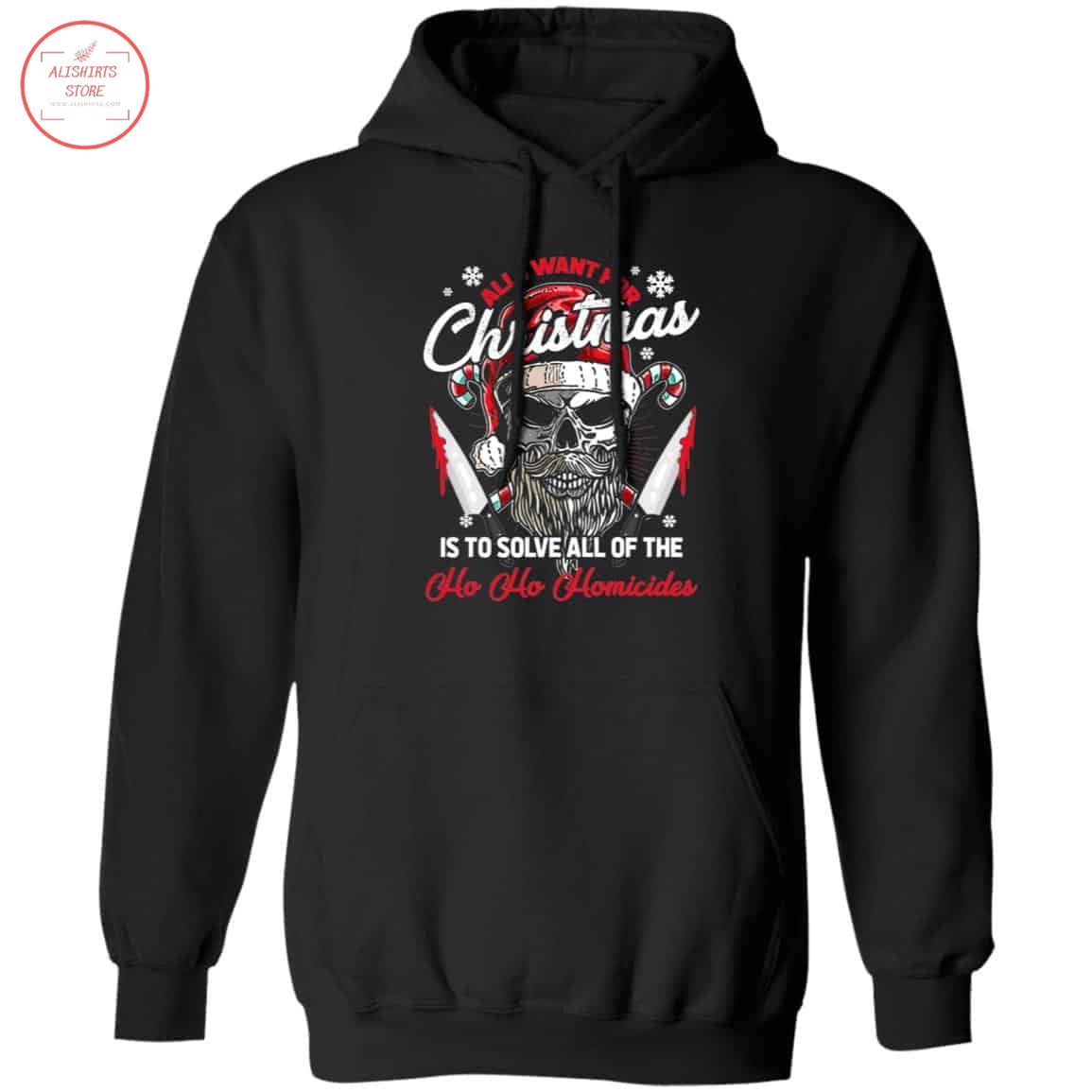 All I Want For Christmas Is To Solve All of The Ho Ho Homicides Shirt