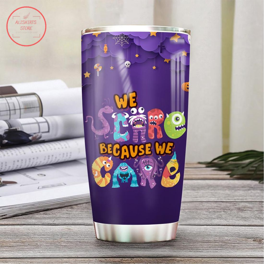 We Scare Because We Care Halloween Tumbler