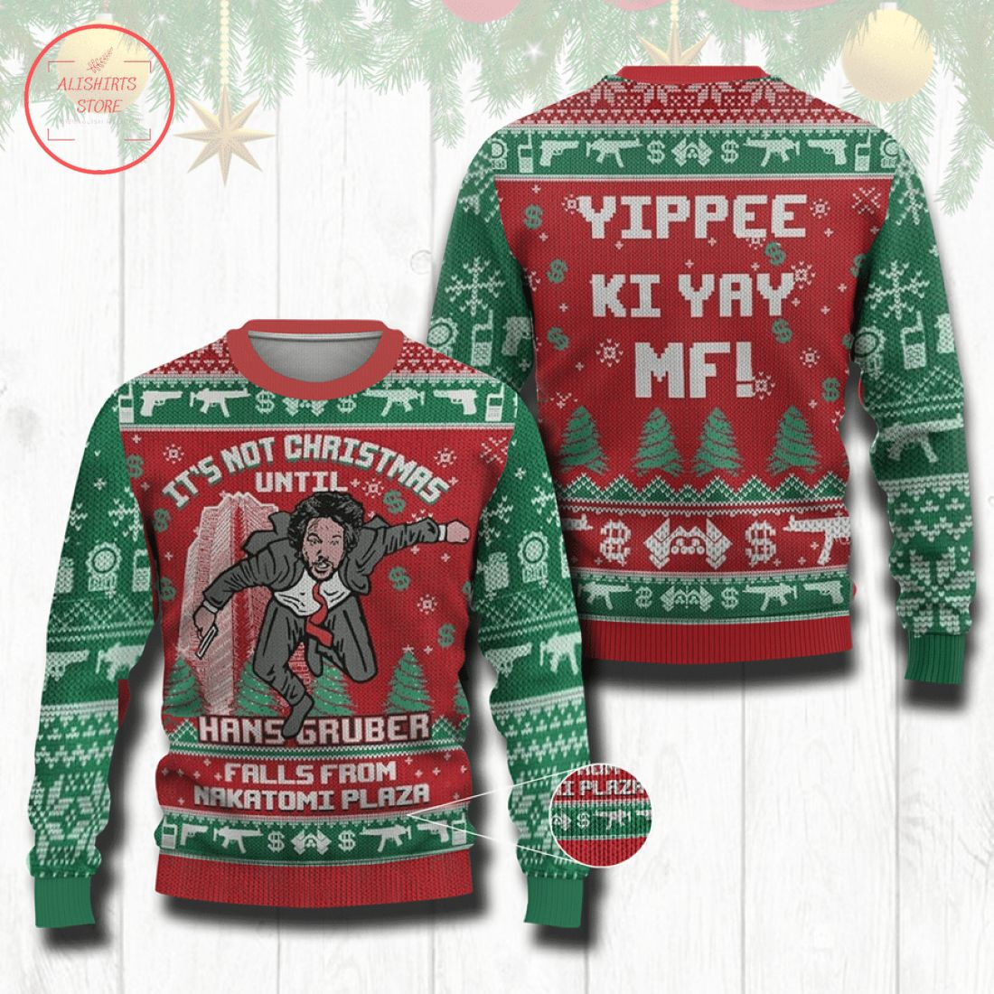 It's Not Christmas Until Hans Gruber Ugly Sweater