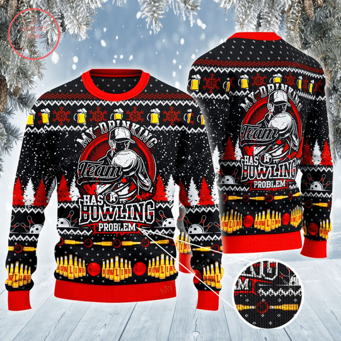 My Drinking Team Has A Bowling Problem Ugly Christmas Sweater
