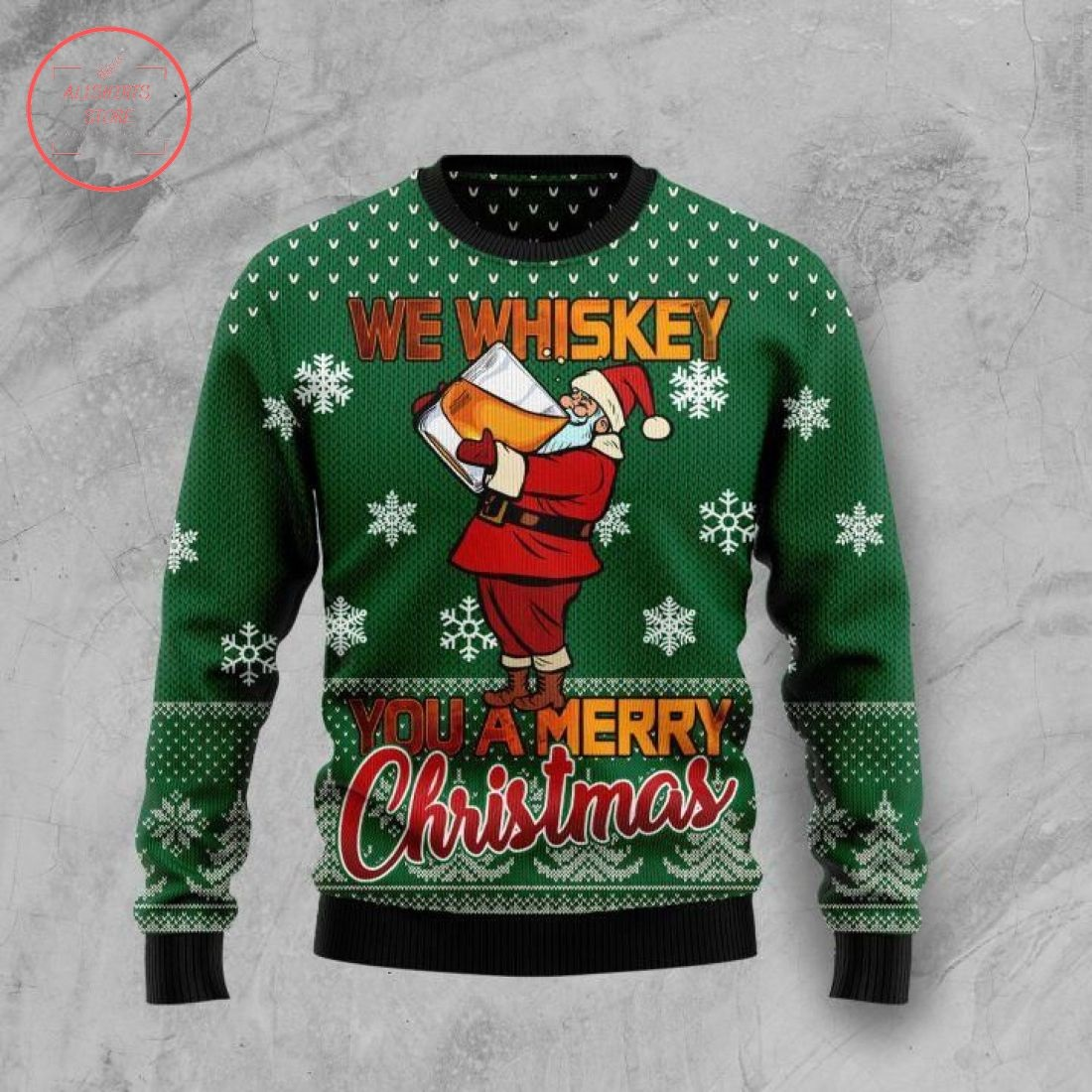 We Whiskey You A Merry Ugly Christmas Sweater